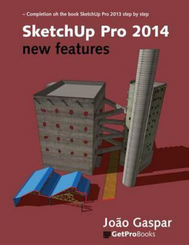 SketchUp Pro 2014 New features ISBN 8561453281 ISBN 13