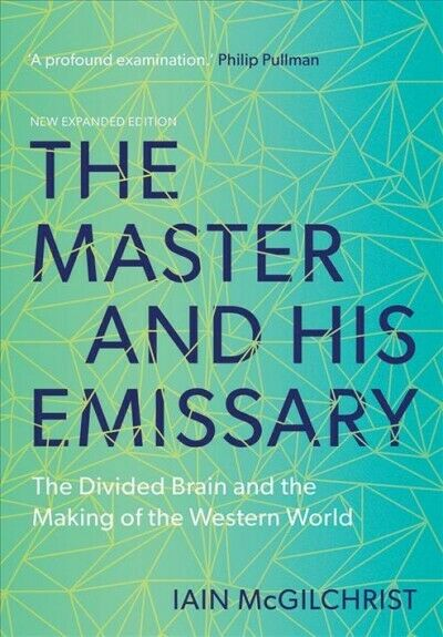 Master and His Emissary : The Divided Brain and the Making of the Western Wor...