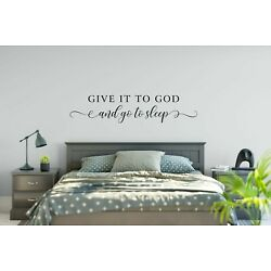 GIVE IT TO GOD AND GO TO SLEEP Vinyl Wall Decal Decor Words Home Saying Quote