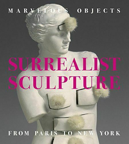 München,Deutschland Objects: Surrealist Sculpture from Paris to New York Fletcher, Valerie
