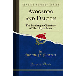 Avogadro and Dalton: The Standing in Chemistry of Their Hypotheses