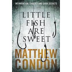 Little Fish Are Sweet by Matthew Condon NEW Three Crooked Kings NEW paperback
