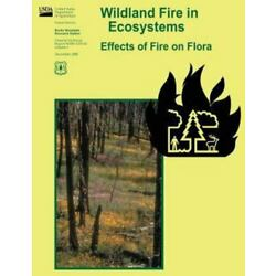 Wildland Fire in Ecosystems : Effects of Fire on Flora, Paperback by U.s. Dep...