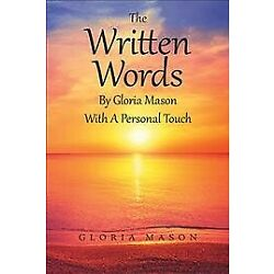 The Written Words by Gloria Mason with a Personal Touch, Brand New, Free ship...
