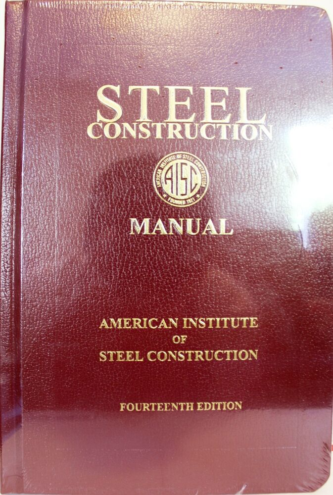 Steel Construction Manual  14th Edition By Aisc  2011