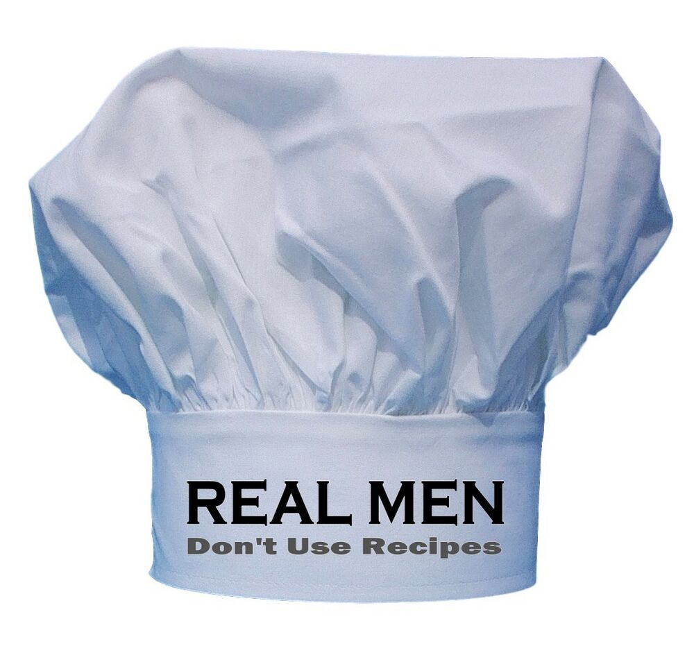 Real Chefs Hat Real Men Don...