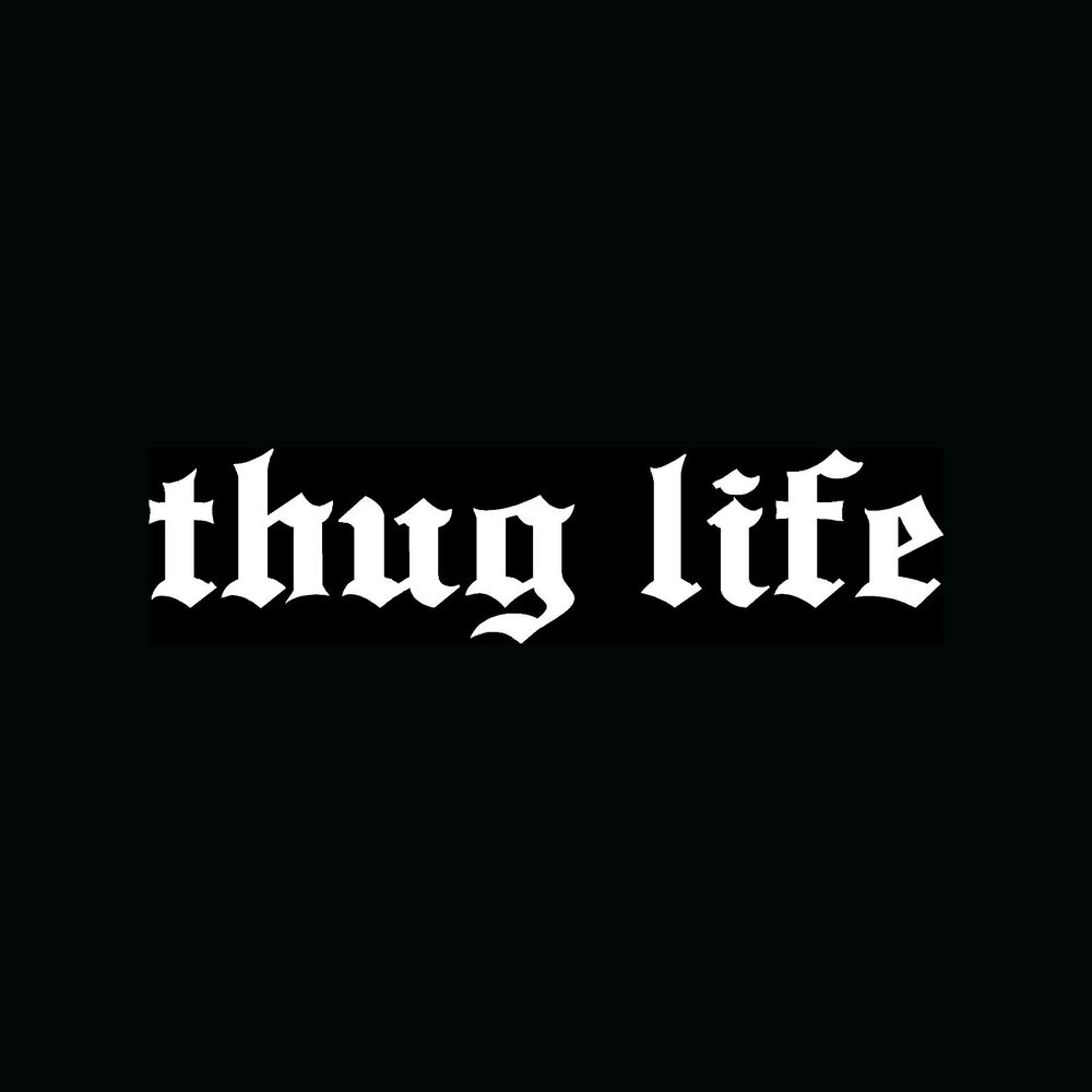 Details about thug life sticker vinyl decal cool funny car truck window wall decor joke gift