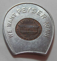 1978-D Encased Lincoln Cent Token - We Want Peyser Again