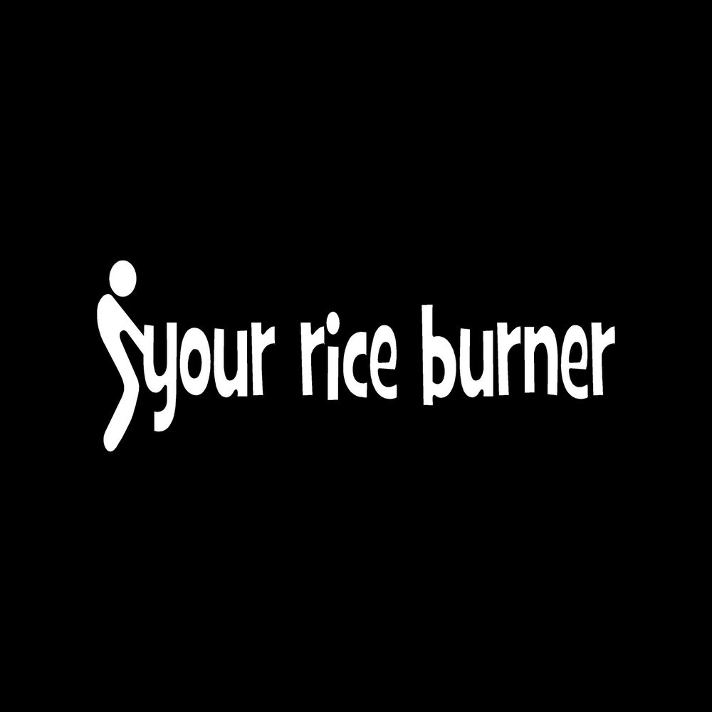 F Ck Your Rice Burner Sticker Car Vinyl Window Decal Turbo