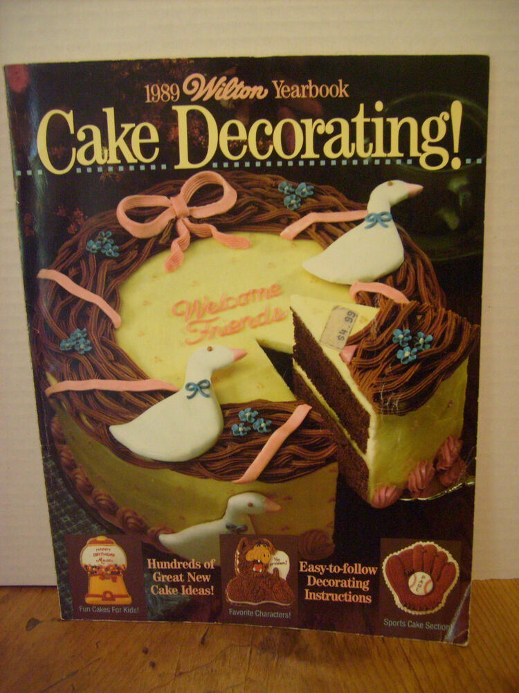 Wilton Cake Decorating! Yearbook 1989 Cake Making Tips ...