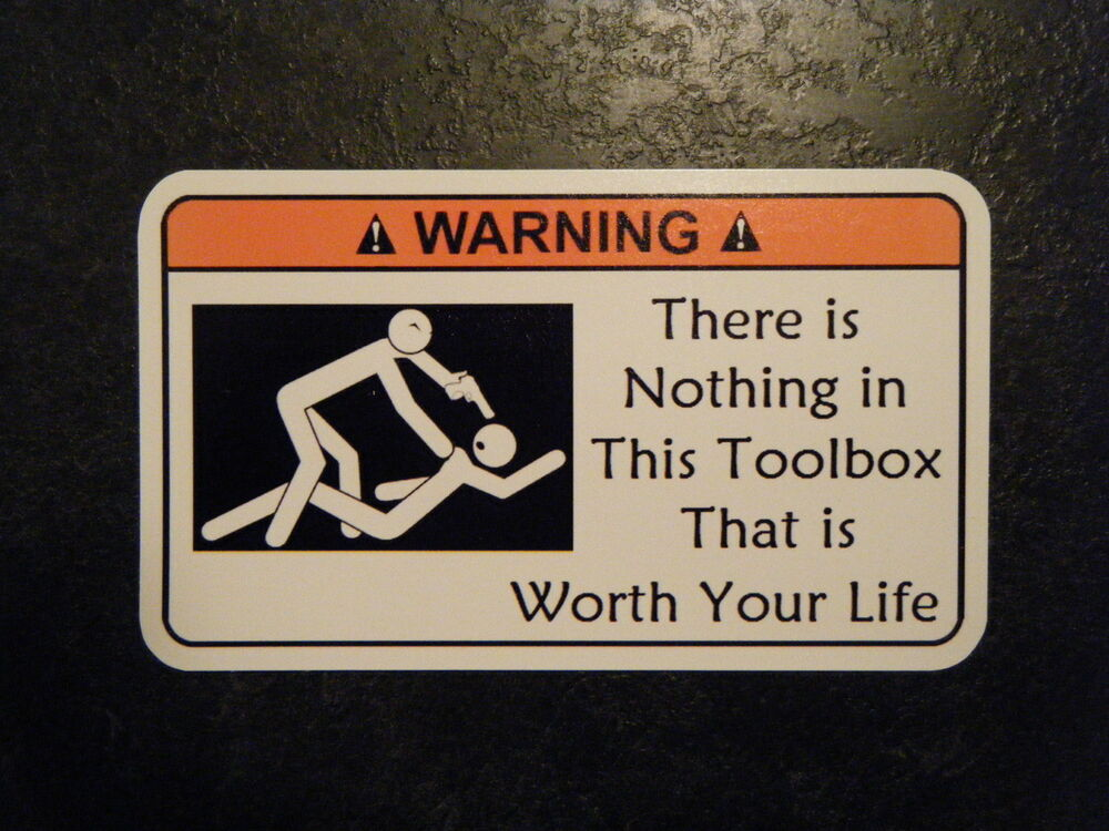 Not Worth Your Life Tool Box Warning Sticker Gold Snap