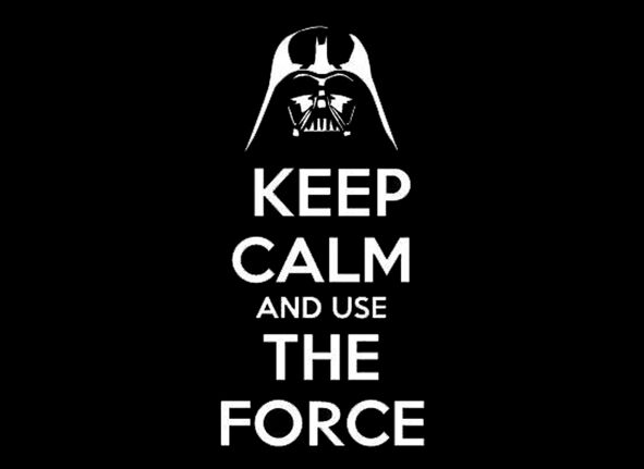 Star Wars Keep Calm And Use The Force Quality