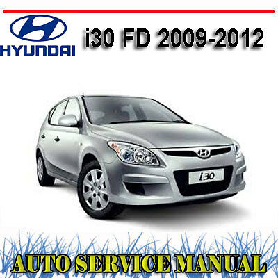 hyundai i30 fd 2009 2012 workshop repair service manual. Black Bedroom Furniture Sets. Home Design Ideas