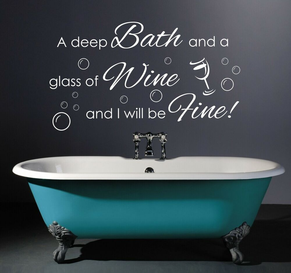 deep bath glass of wine quote bathroom wall art sticker decal