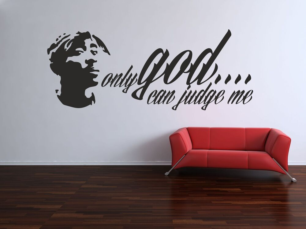 Tupac Quote God Wall Art Vinyl Sticker Decal Removable Premium Quality Ebay