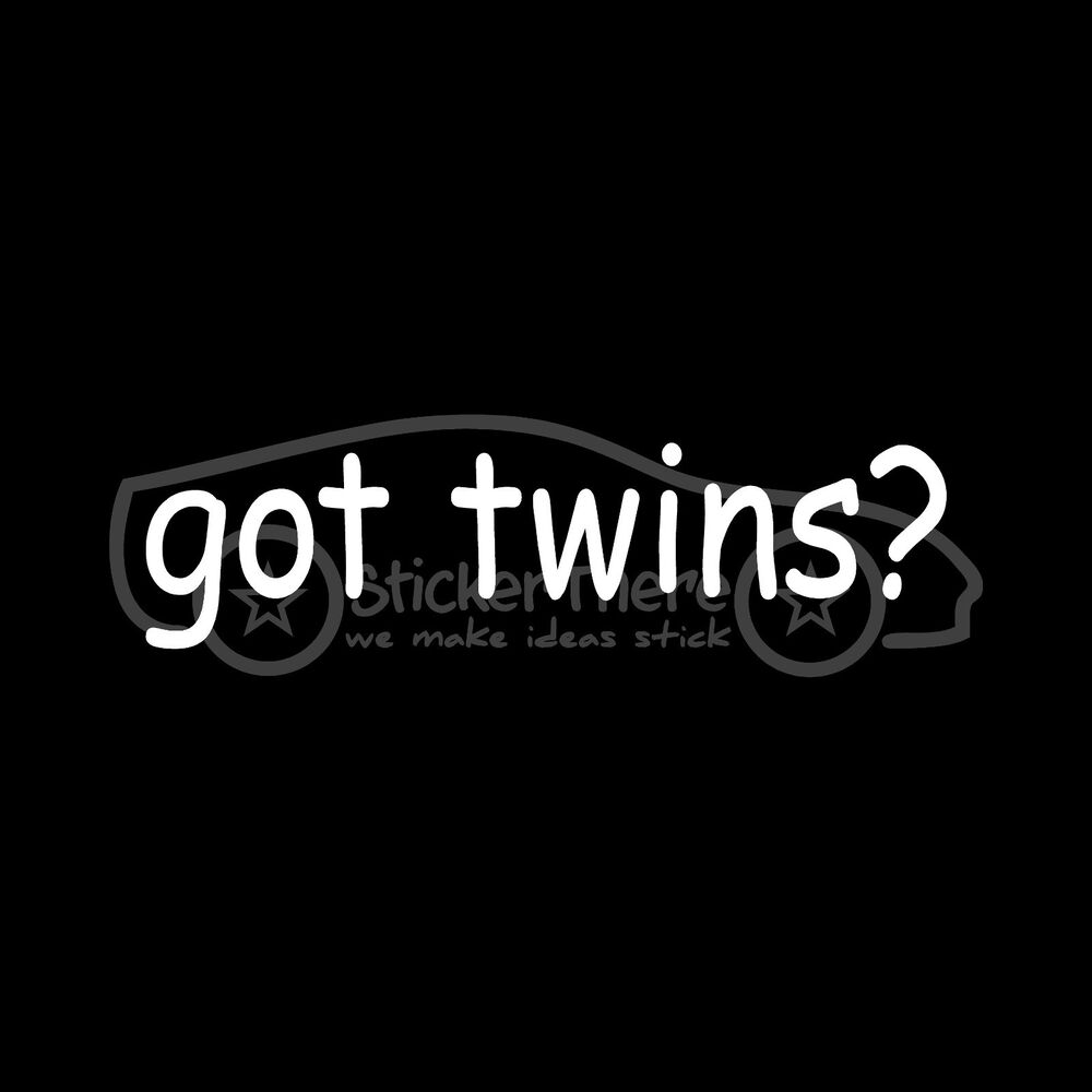 Got Twins Sticker Vinyl Decal Mom Dad Children Fraternal