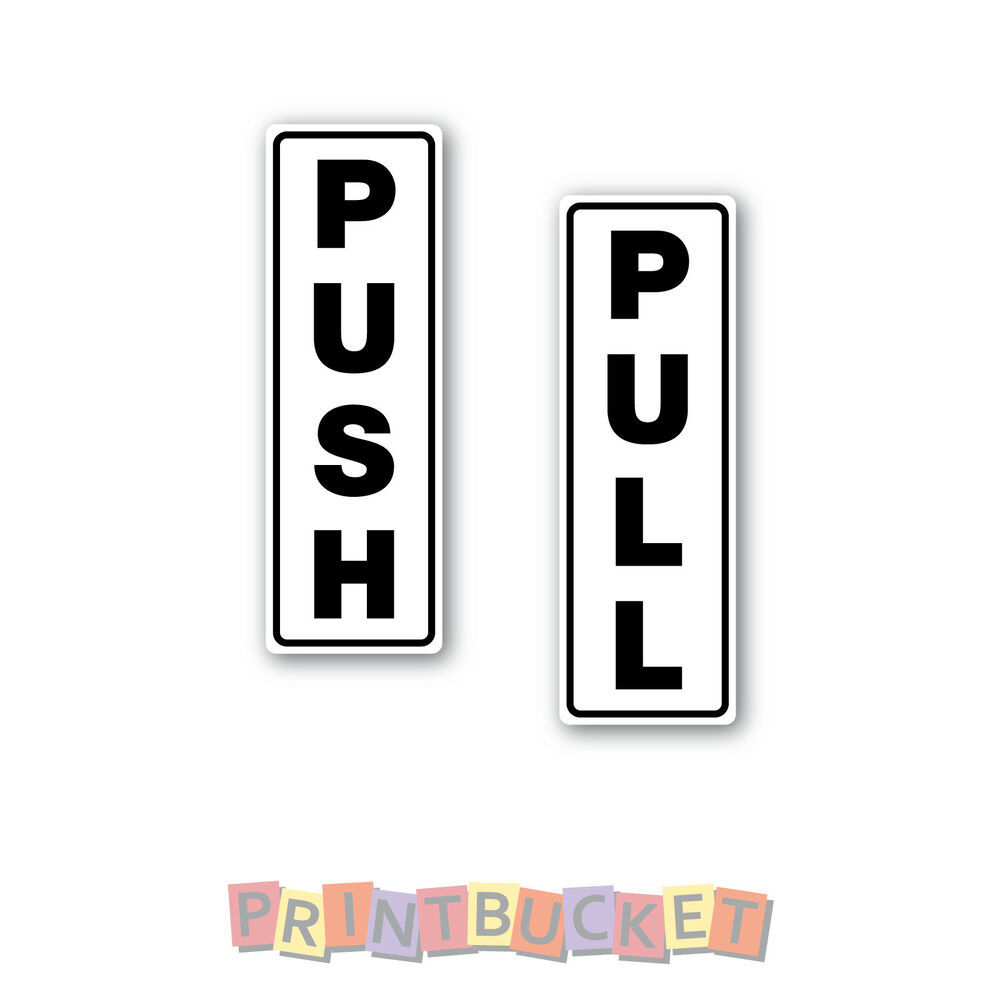 Push Pull Door Stickers Quality 7 Year Water Amp Fade Proof