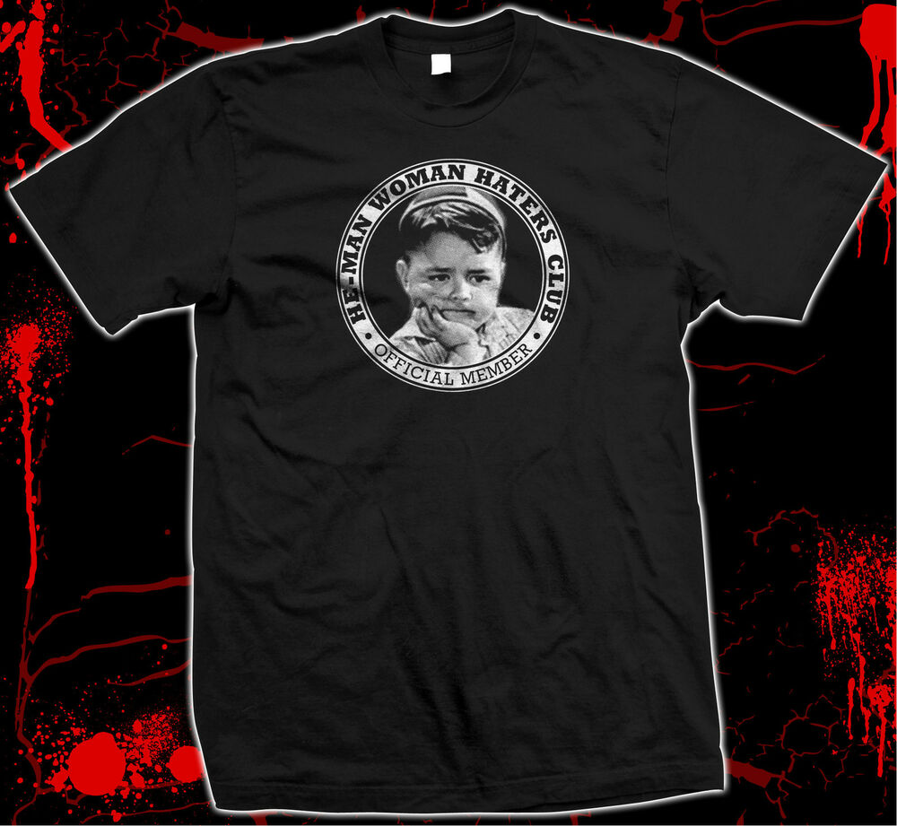 Our gang spanky he man woman haters club hand for Attack of the 50 foot woman t shirt