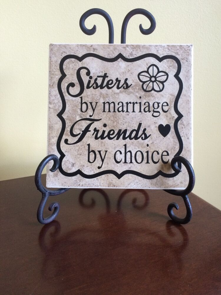 Sisters by Marriage, Friends by choice, decorative ceramic ...