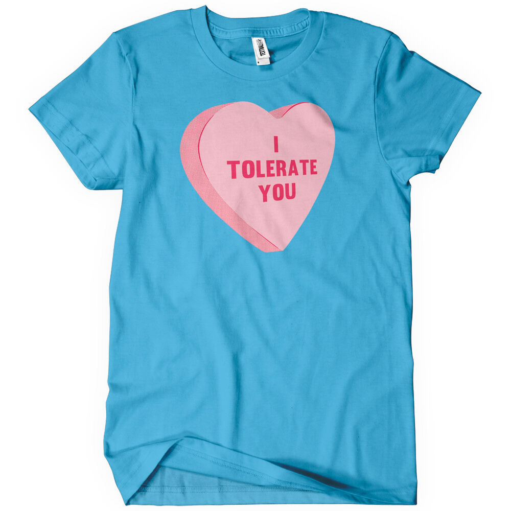I tolerate you men 39 s t shirt valentines day gift funny for I love you t shirts