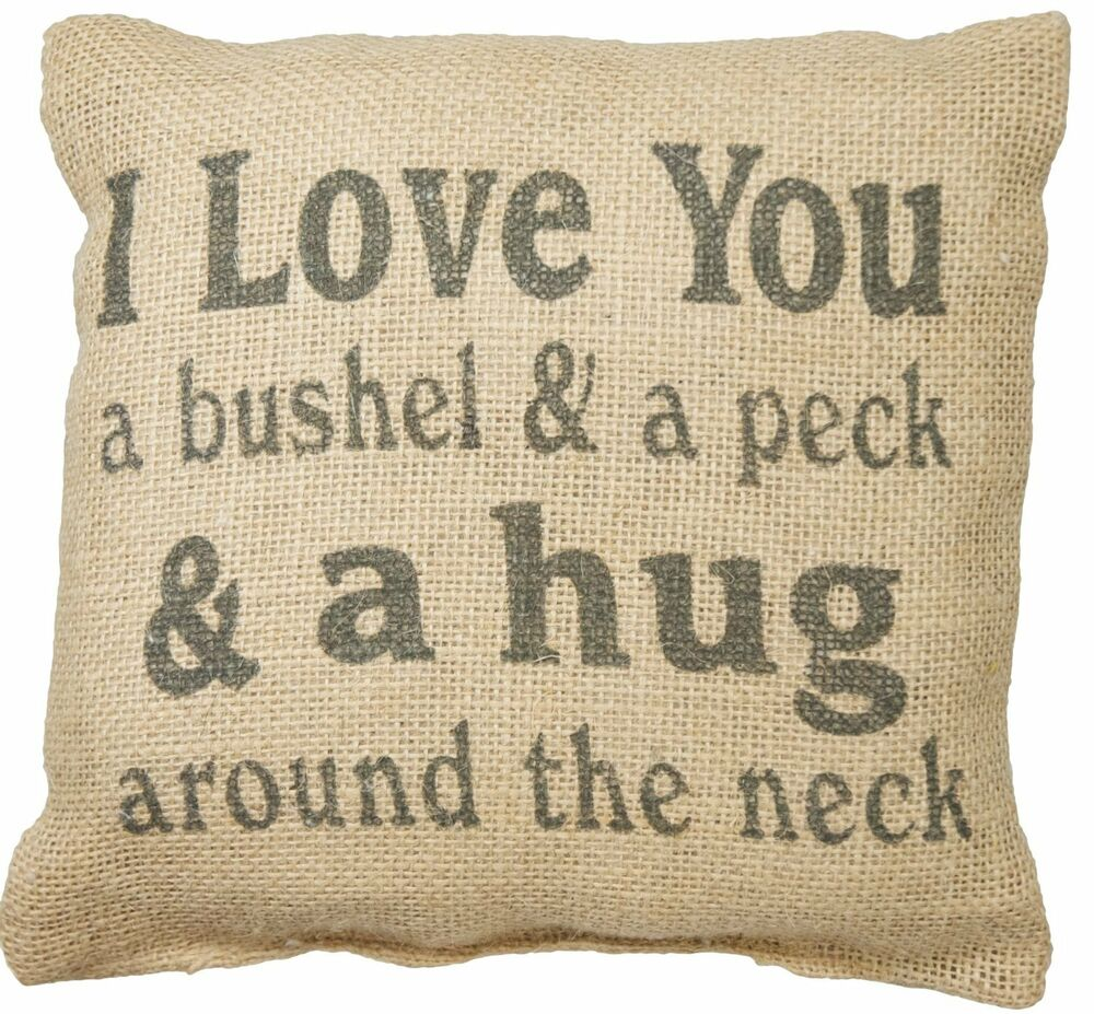 Throw Pillow Covers Farmhouse : I LOVE YOU A BUSHEL AND A PECK Small Burlap Throw Pillow, 8
