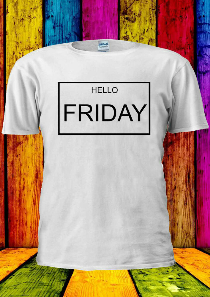 349577c0daf43 Details about Hello FRIDAY Holiday Week Blogger T-shirt Vest Tank Top Men  Women Unisex 1176