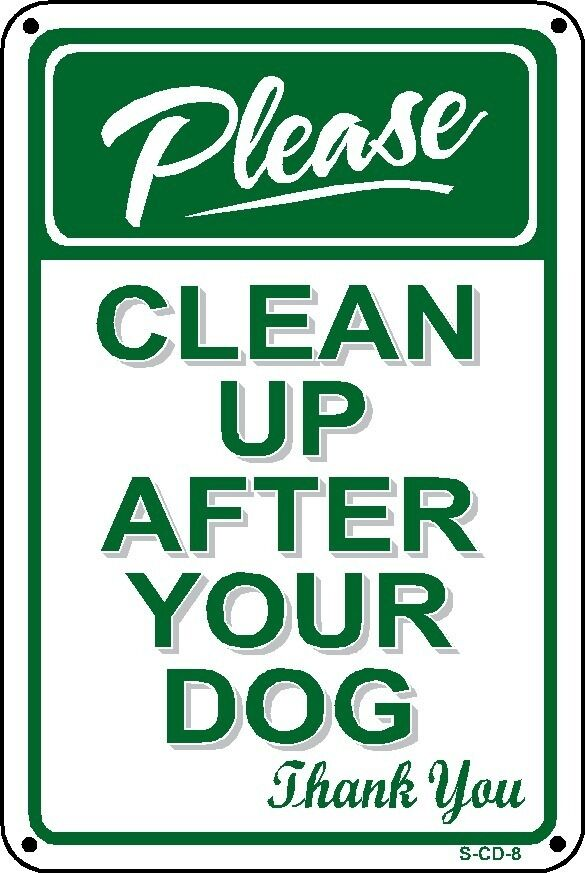 Please Pick Up After Your Pet No Dog Poop Sign 2 Sizes