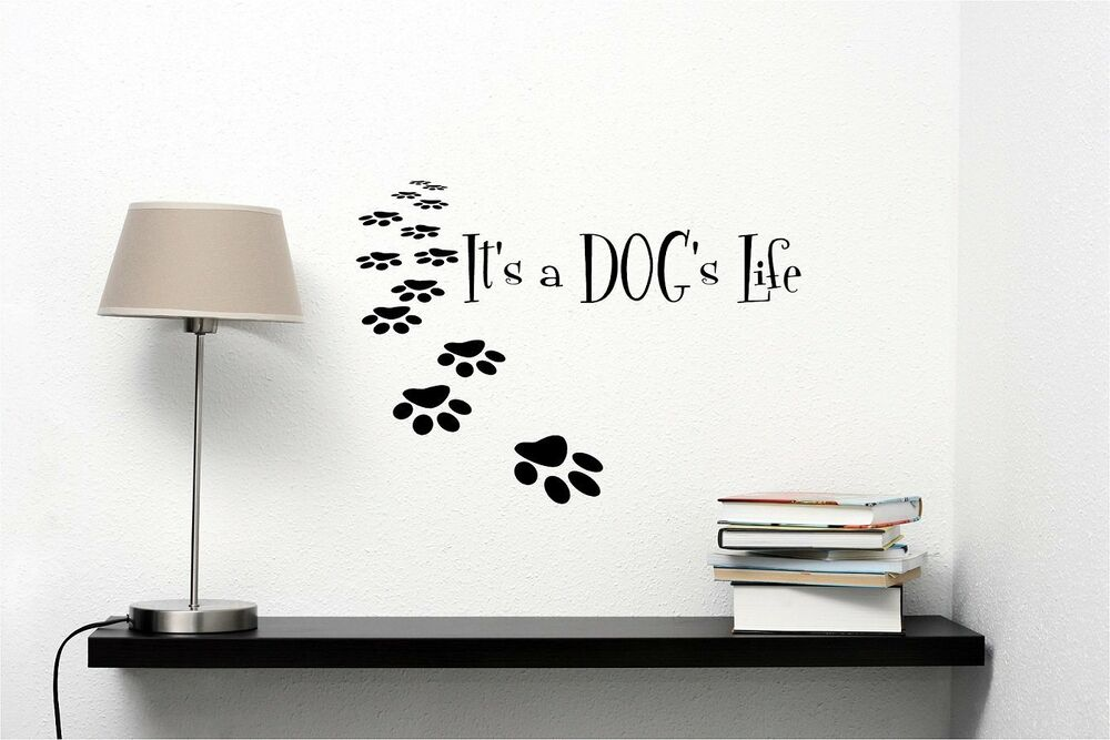 IT'S A DOG'S LIFE Vinyl Lettering Wall Art Decal Decor