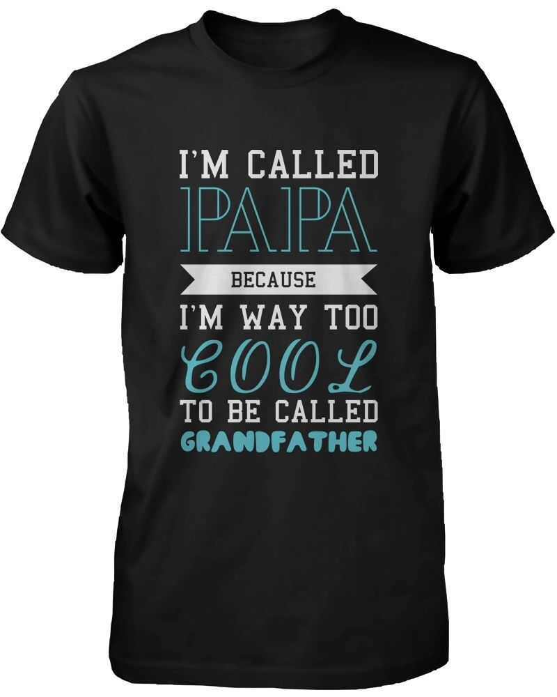 Cool to be called grandfather funny t shirt papa tee for Custom t shirts one day delivery
