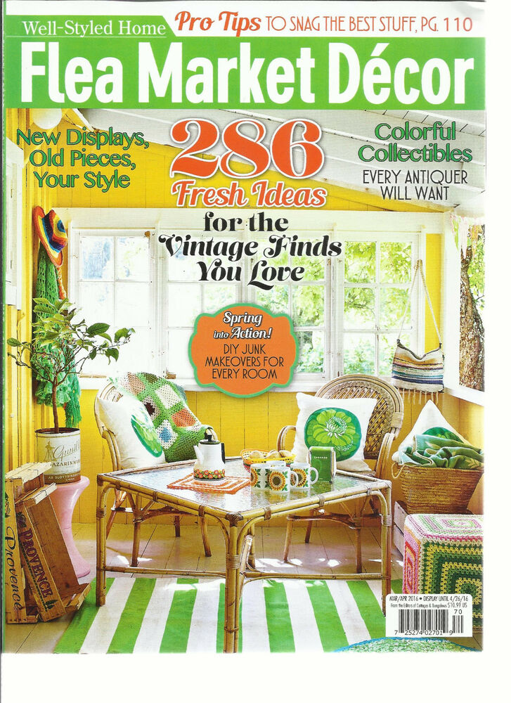 Flea market decor well styled home march april 2016 for Flea market home decor
