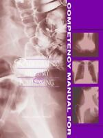 Competency Manual for Radiographic Anatomy and Positioning by Andrea Gauthier...