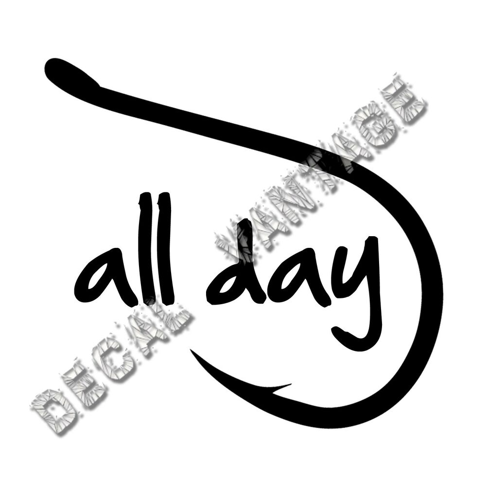 Fish all day vinyl sticker decal hook boat fishing for Fishing vinyl decals