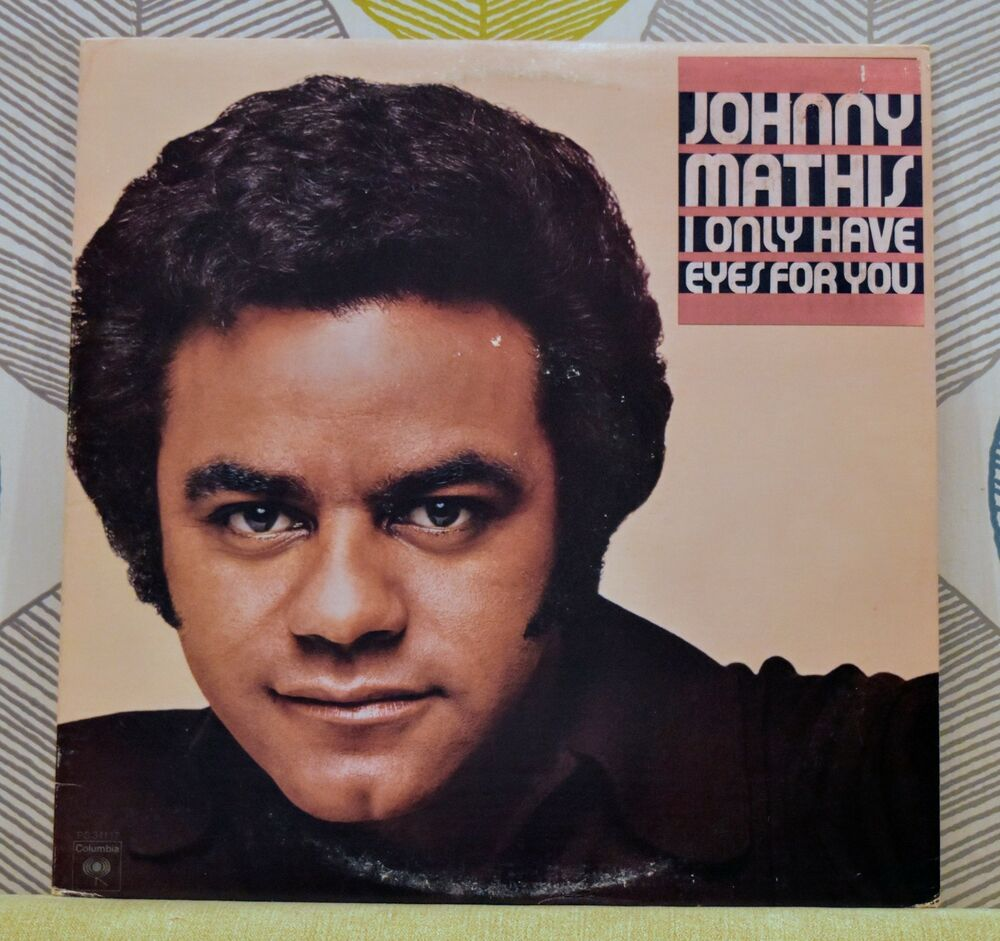 JOHNNY MATHIS - I Only Have Eyes For You [Vinyl LP, 1976] USA Imp PC ...