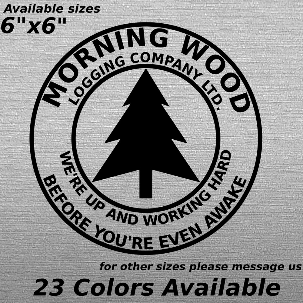 Details about morning wood joke decal sticker trees humor funny logging lumberjack teen