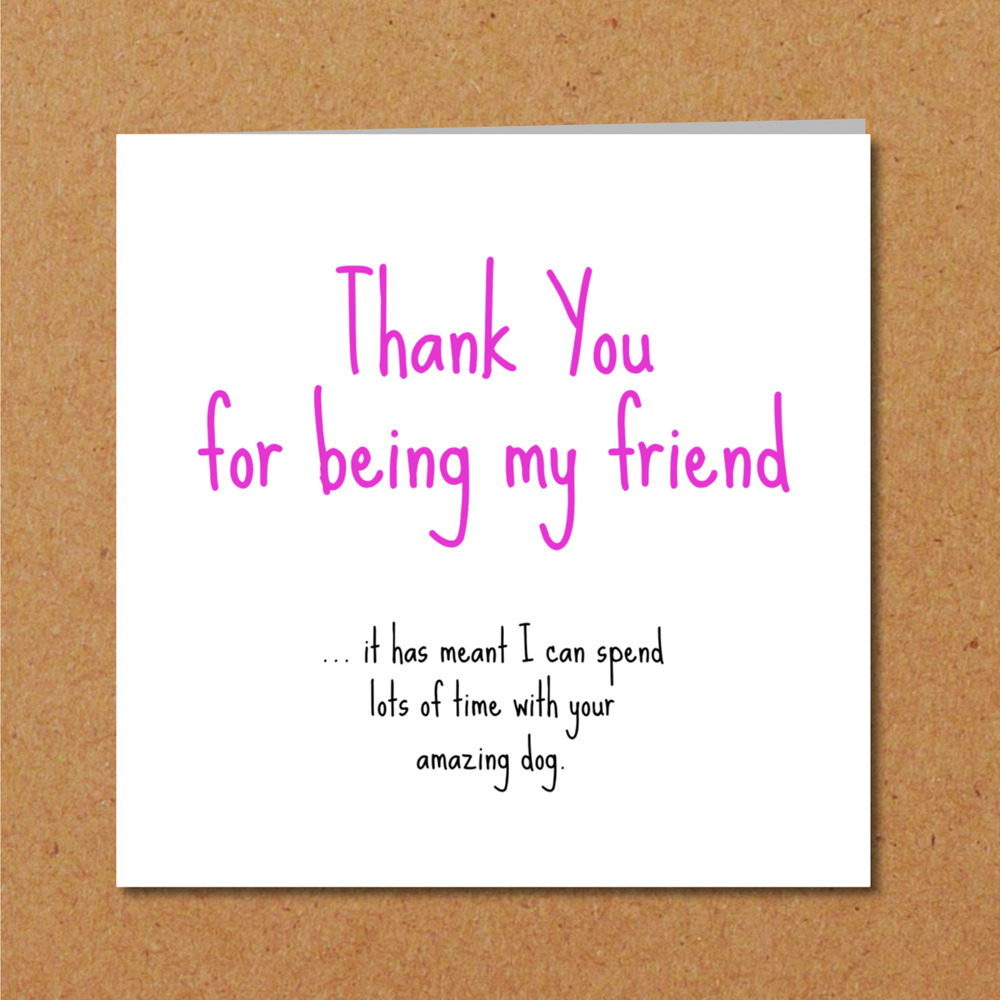 DOG Birthday Card / Thank You Card Friend Friendship Funny