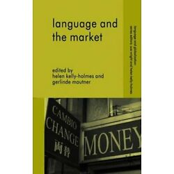 Language and the Market by H Kelly-Holmes: New