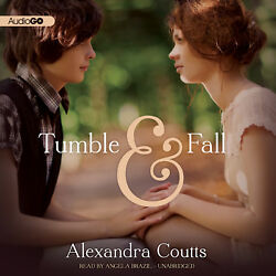 Tumble & Fall by Alexandra Coutts 2013 Unabridged CD 9781482925098