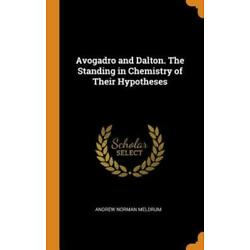 Avogadro and Dalton. the Standing in Chemistry of Their Hypotheses by Meldrum