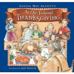 An Old-Fashioned Thanksgiving by Louisa May Alcott: New