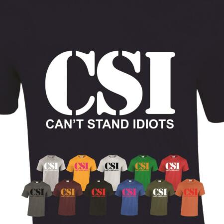 img-CSI tshirt Can't Stand Idiots Funny Mens Tee Womens T-Shirt Top Unisex Gift