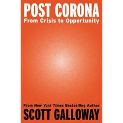 Kyпить Post Corona: From Crisis to Opportunity by Scott Galloway: New на еВаy.соm