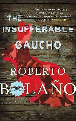 Royaume-UniThe Insufferable Gaucho, Bolaño, Roberto, New Book