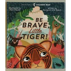 Be Brave, Little Tiger! (Margaret Wise Brown Classics) Hardcover - NEW