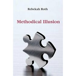 Methodical Illusion by Rebekah Roth: New