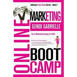 Online Marketing Boot Camp: The Proven 10-Step Formula To Turn Your Passion Into