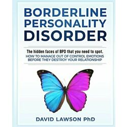 Borderline Personality Disorder: The hidden faces of BPD that you need to spot.