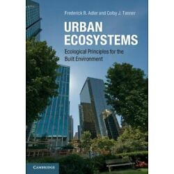 Urban Ecosystems: Ecological Principles for the Built Environment by Adler: New