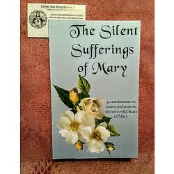 Kyпить SILENT SUFFERINGS OF MARY-40 MEDITATIONS TO HONOR & CONSOLE HER SORROWFUL HEART на еВаy.соm