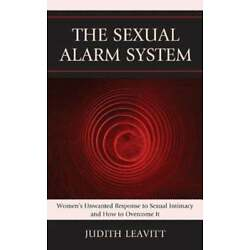 The Sexual Alarm System: Women's Unwanted Response to Sexual Intimacy and How to