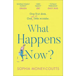 What Happens Now?   Sophia Money-Coutts
